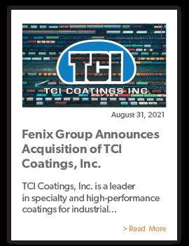 Fenix Group Acquires TCI, Coatings Inc.